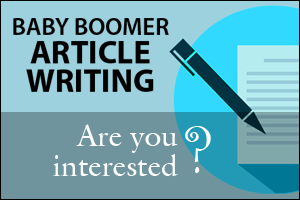 Baby Boomer Writers Wanted